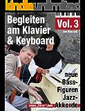 Klavierschule: Begleiten am Klavier und Keyboard Vol.3