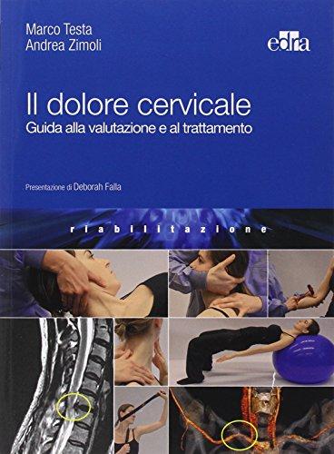 Il dolore cervicale. Guida alla valutazione e al trattamento