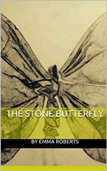 The Stone Butterfly by [Roberts, Emma]