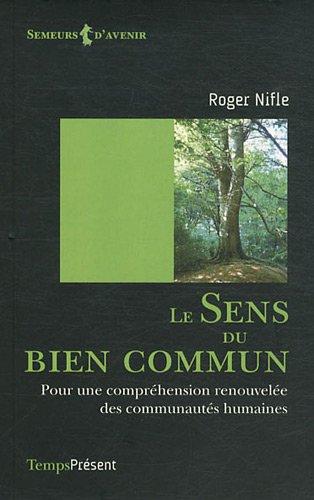 Le sens du bien commun : Pour une compréhension renouvelée des communautés humaines