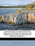 Commentarii De Bello Gallico: Erklaert Von Friedr. Kraner. Mit Einer Karte Von Gallien Von H. Kiepert, Volume 2...
