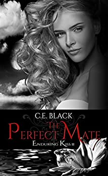 The Perfect Mate (Enduring Kiss Book 2) by [Black, C.E.]