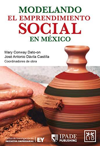 Modelando el emprendimiento social en México por Mary Conway