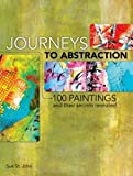 Journeys to Abstraction: 100 Contemporary Paintings and Their Secrets Revealed