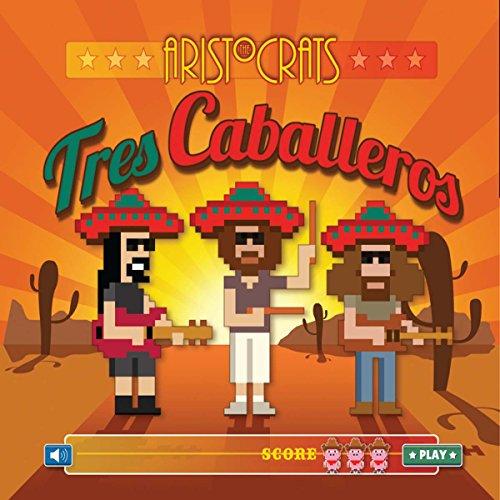 Tres Caballeros Cover