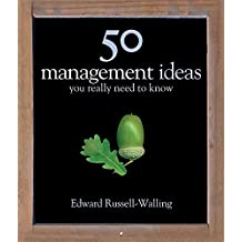 50 Management Ideas You Really Need to Know (50 Ideas You Really Need to Know series)