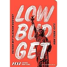 Reiseführer New York LOW BUDGET 2018/19: für Sparfüchse, Familien & Studenten inkl. kostenloser App: Reisen mit kleinem Budget
