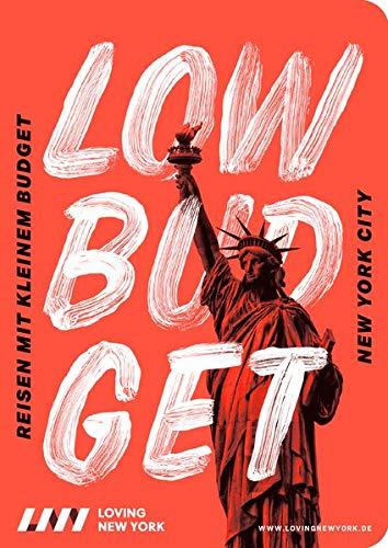 Reiseführer New York LOW BUDGET 2019: für Sparfüchse, Familien & Studenten inkl. kostenloser App: Reisen mit kleinem Budget