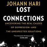 Lost Connections: Uncovering the Real Causes of...