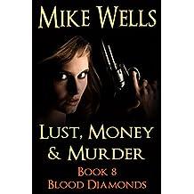 Lust, Money & Murder, Book 8 - Blood Diamonds (Free Book 1)