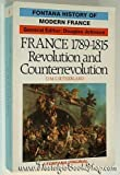 France, 1789-1815: Revolution and Counterrevolution (Fontana History of Modern France)