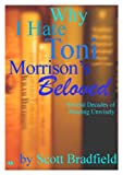 Why I Hate Toni Morrison's BELOVED:  several decades of reading unwisely (English Edition)