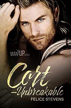 Cort—Unbreakable (Man Up Book 4) by [Stevens, Felice]