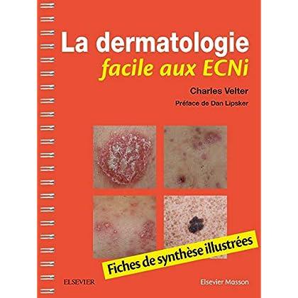 La dermatologie facile aux ECNi: Fiches de synthèse illustrées
