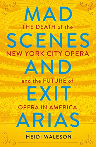 New York Street Scene (Mad Scenes and Exit Arias: The Death of the New York City Opera and the Future of Opera in America)