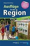 """Ausflüge in der Region Oberpfalz: Buch zur Serie in den Zeitungen """"Der neue Tag"""", """"Amberger Zeitung"""" und """"Amberger-Sulzbacher Zeitung"""" - Wolfgang Benkhardt"""