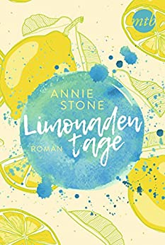 Limonadentage: Liebesroman Neuerscheinung 2019 (Avery und Cade 1) von [Stone, Annie]
