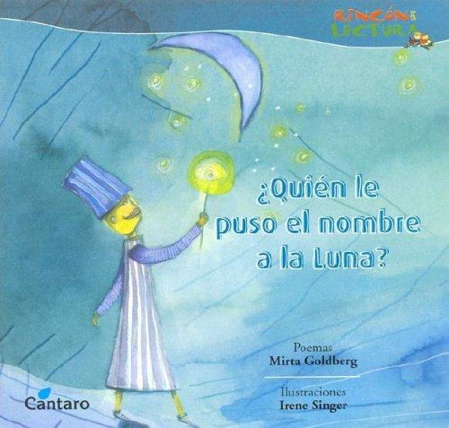Quien Le Puso El Nombre a la Luna? por Mirta Goldberg