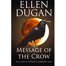 Message Of The Crow: Volume 3 (Legacy Of Magick)