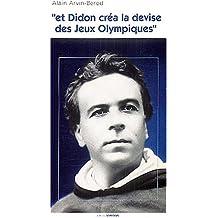 Et Didon créa la devise des Jeux Olympiques...