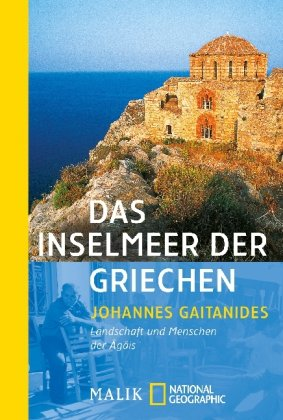 Buchseite und Rezensionen zu 'Das Inselmeer der Griechen: Landschaften und Menschen der Ägäis' von Johannes Gaitanides