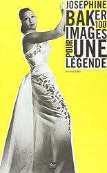 Joséphine Baker, cent images pour une légende