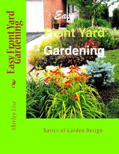 Easy Front Yard Gardening: Basics of Front Yard Garden Design