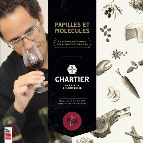 Papilles et molécules : La science aromatique des aliments et des vins par François Chartier