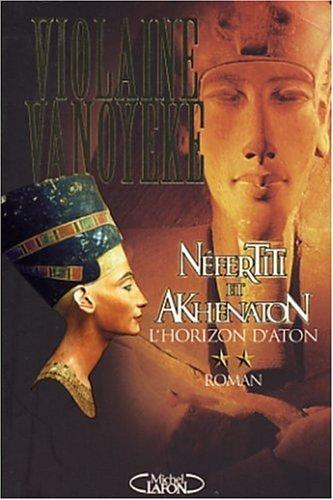 Néfertiti et Akhenaton, tome 2 : L'horizon d'Aton par Violaine Vanoyeke