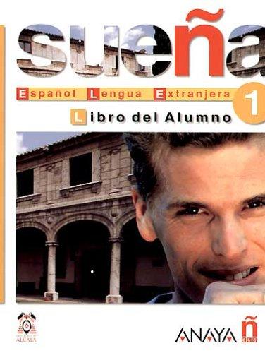 Sueña 1 inicial (alumno) (Espanol Lengua Extranjera / Spanish Foreign Language) por Angeles Alvarez Martínez