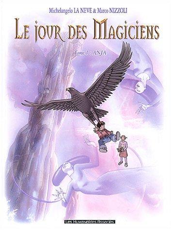 Le Jour des magiciens, tome 1 : Anja