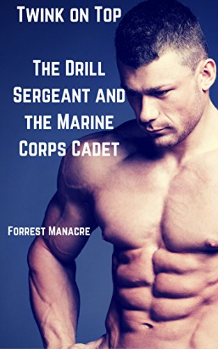 Twink on Top: The Drill Sergeant and the Marine Corps Cadet (English Edition)