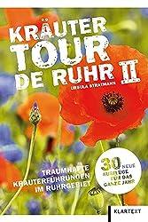 Kräutertour de Ruhr II: 30 neue traumhafte Kräuterführungen im Ruhrgebiet