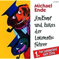01: Jim Knopf und Lukas der Lokomotivführer (Hörspiel) (Von Lummerland nach China)