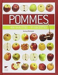 Pommes : 400 variétés - 95 recettes