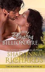 The Playboy Billionaire (The Romero Brothers) (Volume 3) by Shadonna Richards (2014-02-12)