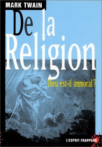De la Religion. Dieu est-il immoral ?