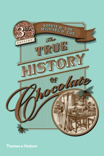 The True History of Chocolate by Coe, Sophie D., Coe, Michael D. (2013) Paperback