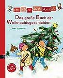 Erst ich ein Stück, dann du - Das große Buch der Weihnachtsgeschichten (Erst ich ein Stück. Bilderbuch-Format, Band 2)