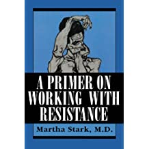 A Primer on Working with Resistance (English Edition)