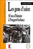 Les Gens d'usine - 50 ans d'histoire à Peugeot-Sochaux