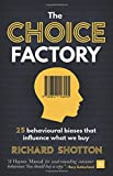 The Choice Factory: 25 behavioural biases that...
