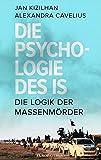 Die Psychologie des IS: Die Logik der Massenmörder (print edition)