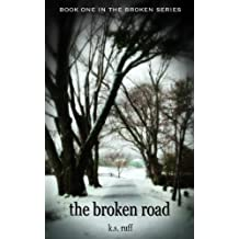 The Broken Road (The Broken Series Book 1) (English Edition)