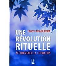 Une révolution rituelle: Accompagner la crémation