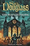 The Wounded Hawk (The Crucible Trilogy, Book 2)