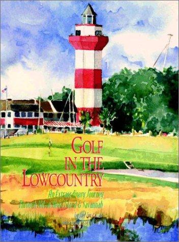 Hilton Head (Golf in the Lowcountry: An Extraordinary Journey Through Hilton Head Island & Savannah)
