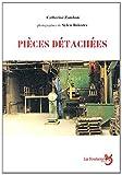 Pièces détachées : du travail à Fumel / Catherine Zambon   Zambon, Catherine (1957-....). Auteur
