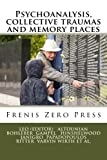 Psychoanalysis, collective traumas and memory places: Frenis Zero Press: Volume 4 (MEDITERRANEAN ID-ENTITIES)
