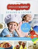Kinderleichte Becherküche Band 6- Ergänzungsexemplar mit 15 Rezepten für die bewusste Ernährung, Gesund und Lecker, Bekannt aus Die Höhle der Löwen ... / Bekannt aus